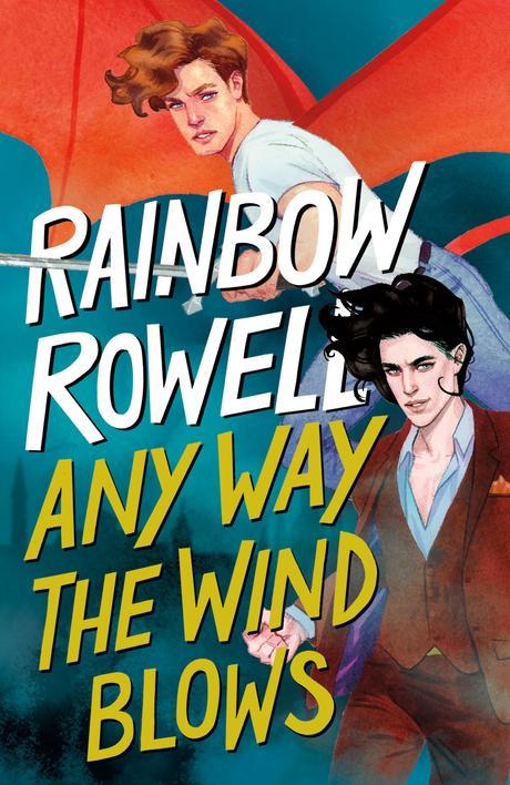 Any Way the Wind Blows de Rainbow Rowell