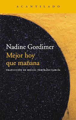 Mejor hoy que mañana - Nadine Gordimer