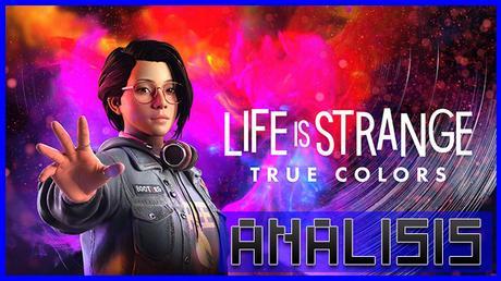 ANÁLISIS: Life is Strange True Colors