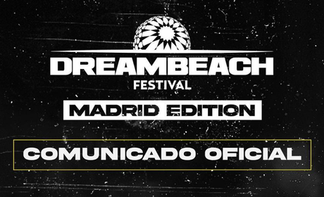 Cancelado el Dreambeach Madrid a falta de 5 días