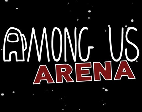 [Fangame] Among Us Arena