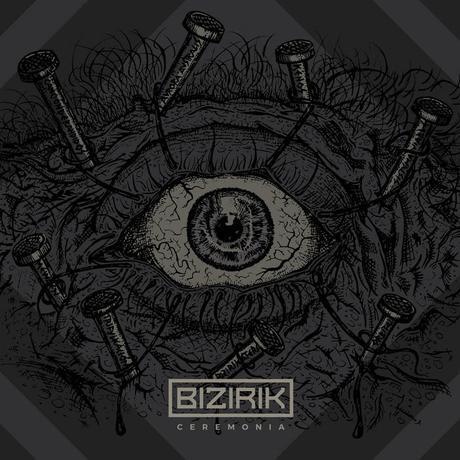 Bizirik - Ceremonia (2018)