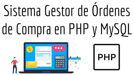 Sistema Gestor de Órdenes de Compra en PHP y MySQL