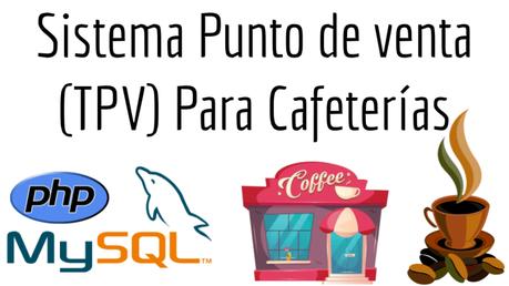 Sistema Punto de venta (TPV) Para Cafeterías