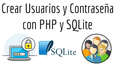 Crear Usuarios y Contraseña con PHP y SQLite