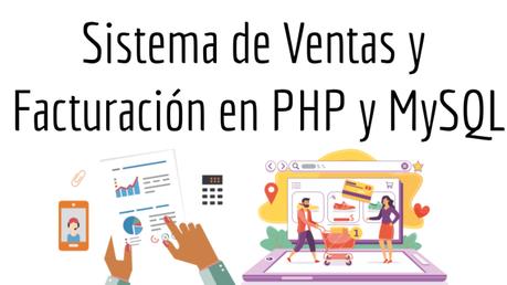 Sistema de Ventas y Facturación en PHP y MySQL