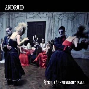 Android - Éjféli bál / Midnight Ball (2011)