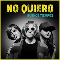 No Quiero estrenan single Buenos Tiempos
