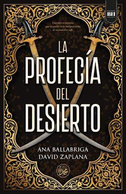 LA PROFECÍA DEL DESIERTO - ANA BALLABRIGA, DAVID ZAPLANA