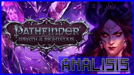 ANÁLISIS: Pathfinder Wrath of the Righteous
