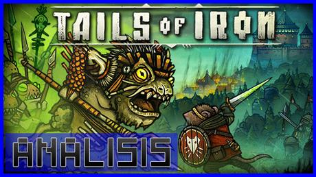 ANÁLISIS: Tails of Iron