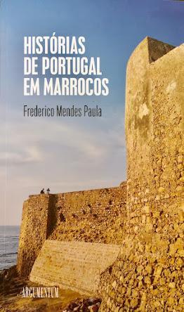 HISTÓRIAS DE PORTUGAL EM MARROCOS Autor: Frederico Mendes...