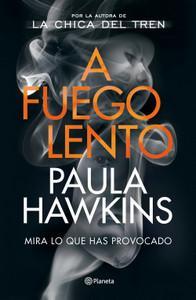 """""""A fuego lento"""" de Paula Hawkins"""