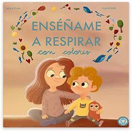 «Enséñame a respirar con colores» de Leticia Pons e Ingrid Valls