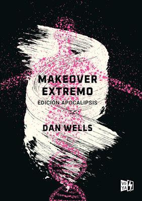 Reseña: Makeover extremo de Dan Wells