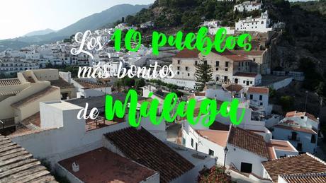 Los 10 pueblos más bonitos de la provincia de Málaga