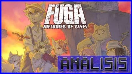 ANÁLISIS: Fuga Melodies of Steel