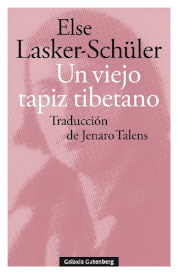 Else Lasker-Schüler. Un viejo tapiz tibetano