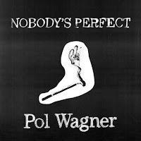 Pol Wagner estrena Nobody's perfect