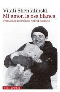 """Mi amor, la osa blanca"", de Vitali Shentalinski"