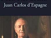 Laurence Debray déchu Juan Carlos d´Espagne
