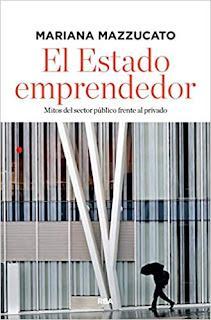 El Estado emprendedor (Mariana Mazzucato)