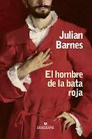 El hombre de la bata roja. Julian Barnes