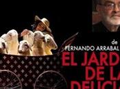 Estreno jardín delicias Fernando Arrabal Valladolid