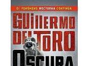 Oscura Guillermo Toro Chuck Hogan