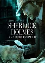 SHERLOCK HOLMES Y ZOMBIS DE CAMFORD de Alberto López Aroca por Carmen Moreno