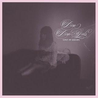 [Disco] Dum Dum Girls - Only in my dreams (2011)