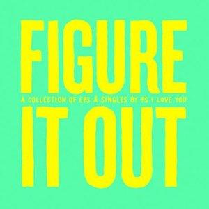 PS I Love You – Figure It Out