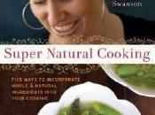 """Super Natural Cooking"" (Heidi Swanson)"