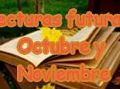 Lectura futuras: Octubre Noviembre