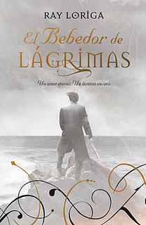 El Bebedor de Lágrimas, de Ray Loriga