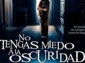 Tengas Miedo Oscuridad fecha estreno España