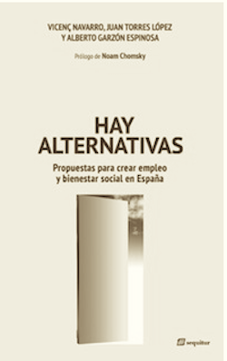 Hay alternativas. Propuestas para crear empleo, y bienestar social en España (descargar pdf)