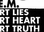 R.E.M. Part Lies, Heart, Truth, Garbage