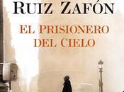 prisionero cielo, tercera parte trilogía Carlos Ruiz Zafón