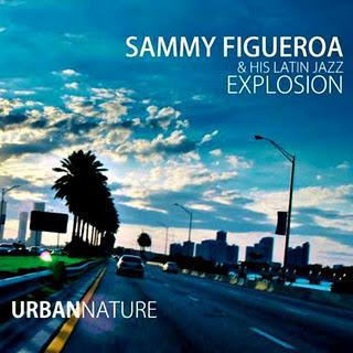Sammy Figueroa & His Latin Jazz Explosion – Urban Nature