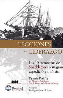 LECCIONES DE LIDERAZGO las 10 estrategias de Shackleton en su gran expedición antártica