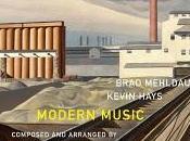 BRAD MEHLDAU, KEVIN HAYS PATRICK ZIMMERLI: Modern Music