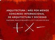 Arquitectura: menos. Congreso Internacional Arquitectura Sociedad