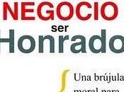 NEGOCIO HONRADO brújula moral para dirigir (se)