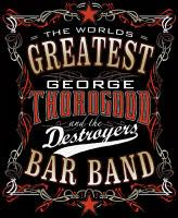 George Thorogood & The Destroyers / One bourbon, one scotch, one beer