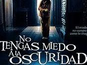 Tengas Miedo Oscuridad review
