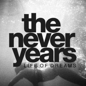 The Never Years – Life Of Dreams