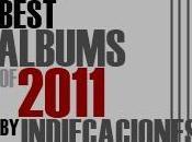 Mejores Discos 2011 para Indiecaciones (II)