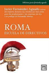 Reseña de «Roma: Escuela de Directivos»