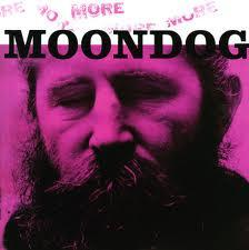 Moondog more Moondog the history of Moondog (1991)